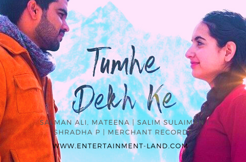 Tumhe Dekh Ke – Official Video | Salman Ali, Mateena | Salim Sulaiman | Shradha P | Merchant Records